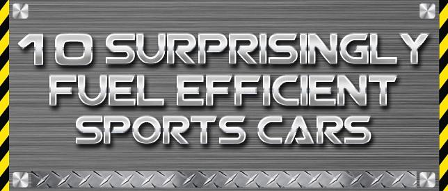 10 surprisingly fuel efficient sports cars infographic. Black Bedroom Furniture Sets. Home Design Ideas